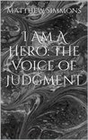 I Am A Hero: The Voice of Judgment