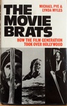 The Movie Brats: How The Film Generation Took Over Hollywood
