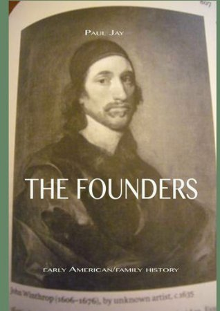 The Founders, American/family History Paul Jay