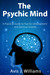 The Psychic Mind: A Practic...