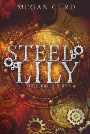 Download Steel Lily (Periodic #1) by Megan Curd PDF