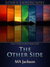 The Other Side by MA Jackson