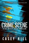 Crime Scene: CSI Reilly Steel Prequel (CSI Reilly Steel, #0.5)
