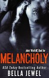 Melancholy by Bella Jewel