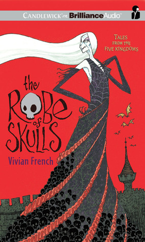 Robe of Skulls, The: The First Tale from the Five Kingdoms