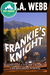 Frankie's Knight by T.A. Webb