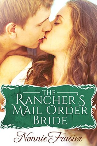 The Ranchers Mail Order Bride: A Historical Romance Novel The Soiled Dove Book 2