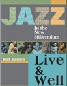Jazz in the New Millennium: Live and Well