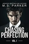 Chasing Perfection: Vol. I