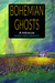 Bohemian Ghosts by Dewey Paul Moffitt