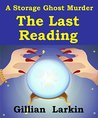 The Last Reading (A Storage Ghost Murder Mystery #2)