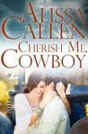 Cherish Me, Cowboy (Montana Born Rodeo, #2, Wildflower Ranch, #1)