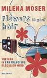 Flowers in your hair: Wie man in San Francisco glücklich wird