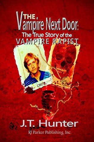 The Vampire Next Door: The True Story of the Vampire Rapist