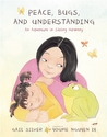 Peace, Bugs, and Understanding by Gail Silver