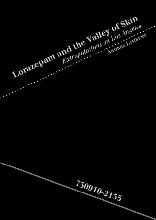 Lorazepam and the Valley of Skin: Extrapolations on Los Angeles