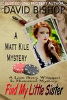 Find My Little Sister (Matt Kile Mystery, #4)