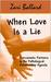 When Love Is a Lie - How the Narcissist Partner Uses Sex, Lies & Passive-Aggressive Manipulation to Fulfill His Relationship Agenda