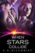 When Stars Collide (Legends of the Seven Galaxies, #3)