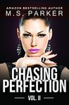 Chasing Perfection: Vol. II