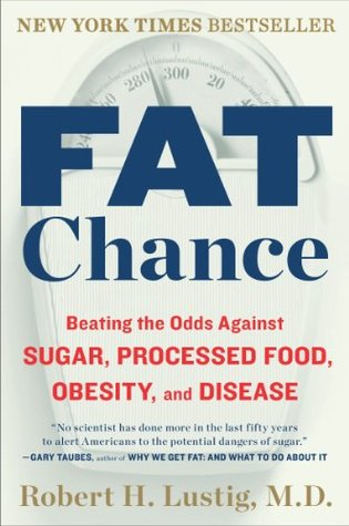 Download online for free Fat Chance: Beating the Odds Against Sugar, Processed Food, Obesity, and Disease PDF