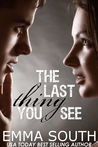 The Last Thing You See by Emma South
