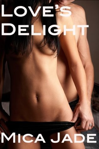 Love's Delight by Mica Jade