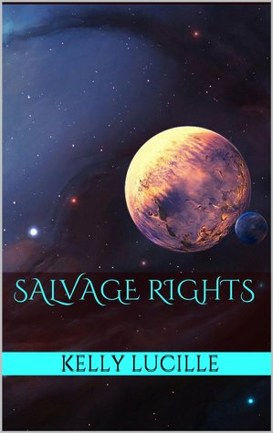 Download Salvage Rights (Distant Worlds #2) PDF by Kelly Lucille