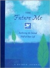 The Future Me Journal: Authoring the Second Half of Your Life (Guided Journals)