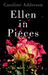 Ellen in Pieces: A Novel