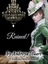Ruined! by Andreya Stuart