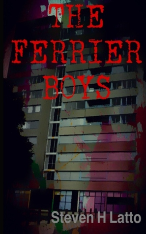 The Ferrier Boys by Steven H. Latto