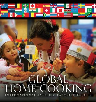 Global Home Cooking: International Families' Favorite Recipes