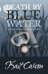 Death by Blue Water. A Hayden Kent Mystery