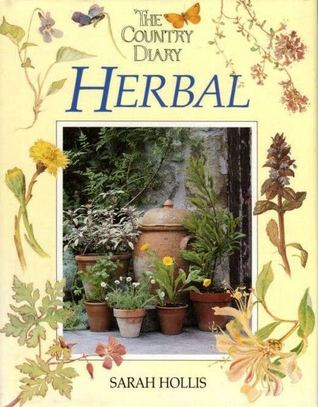 Free Download The Country Diary Herbal PDF by Sarah Hollis, Edith Holden, Simon McBride