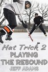 Hat Trick 2: Playing the Rebound (Hat Trick #2)