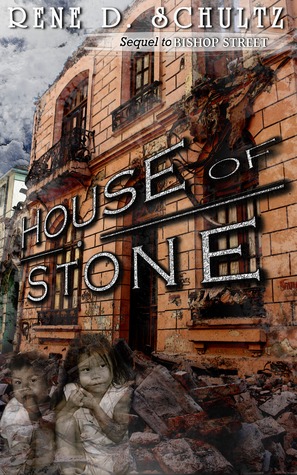 House of Stone by Rene D. Schultz