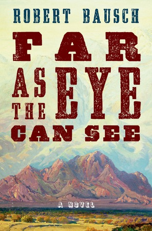Far As the Eye Can See: A Novel