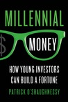 Millennial Money: How Young Investors Can Build a Fortune