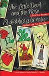 The Little Devil and the Rose/El Diablito y La Rosa: Loteria Poems/Poemas de La Loteria