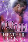 Wolf Claim (Wolves of Willow Bend, #3)
