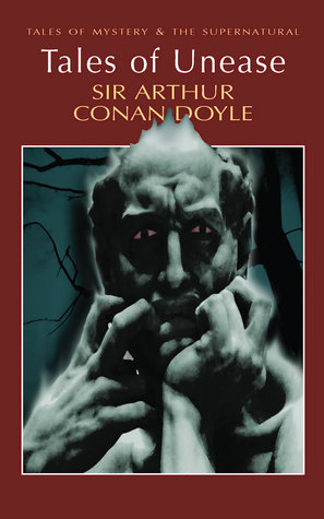Tales of Unease by Arthur Conan Doyle