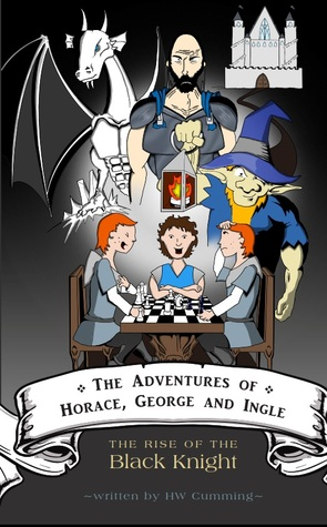 The Adventures of Horace, George and Ingle - The Rise of the ... by H.W. Cumming