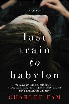 Last Train to Babylon: A Novel