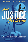 And Justice for Some (Isobel Spice #3)