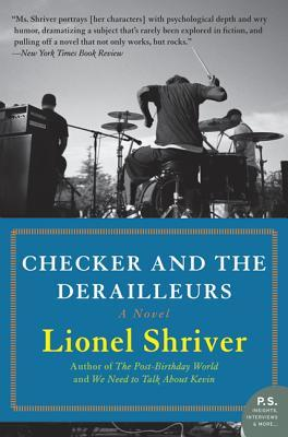 Checker and the Derailleurs by Lionel Shriver