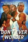 Don't Ever Wonder: A Novel