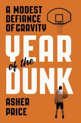 Year of the Dunk: A Modest Defiance of Gravity