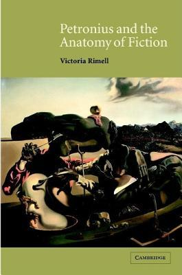 Petronius and Anatomy of Fiction  by  Victoria Rimell
