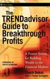 Trendadvisor Guide to Breakthrough Profits: A Proven System for Building Wealth in the Financial Markets